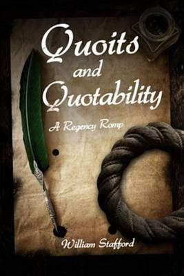 Quoits and Quotability - A Regency Romp (Electronic book text): William Stafford