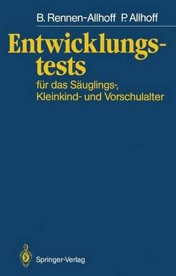 Entwicklungstests fur das Sauglings-, Kleinkind- und Vorschulalter (German, Paperback): Ernst Hany, Ulrich Schmidt-Denter