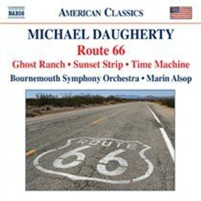 Various Artists - Michael Daugherty: Route 66 (CD): Michael Daugherty, Bournemouth Symphony Orchestra, Marin Alsop, Mei-Ann...