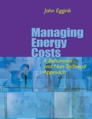 Managing Energy Costs - A Behavioral and Non-Technical Approach (Electronic book text, illustrated edition): John Eggink