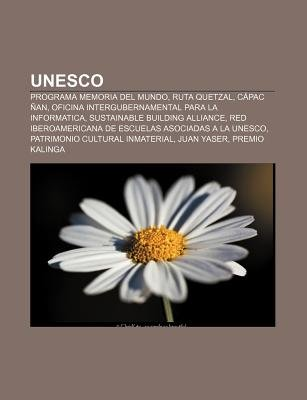 UNESCO - Programa Memoria del Mundo, Ruta Quetzal, Capac Nan, Oficina Intergubernamental Para La Informatica, Sustainable...