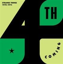 4th Coming - Strange Things (The Complete Works 1970-1974) (CD): 4th Coming