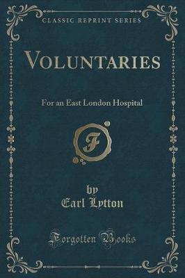Voluntaries - For an East London Hospital (Classic Reprint) (Paperback): Earl Lytton