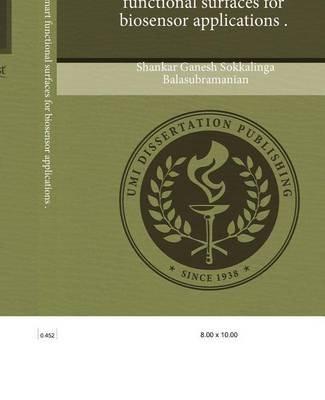 Development of Smart Functional Surfaces for Biosensor Applications (Paperback): Shankar Gane Sokkalinga Balasubramanian