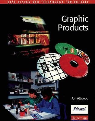 GCSE Design & Technology for Edexcel: Graphic Products Student Book (Paperback): Jon Attwood