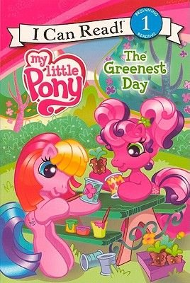 My Little Pony The Greenest Day (Hardcover, Turtleback School & Library ed.): Jennifer Christie