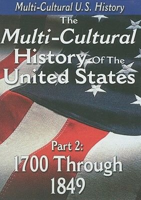 The Multi-Cultural History of the United States, Part 2: 1700 Through 1849 (Region 1 Import DVD): TMW Media
