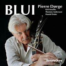 Pierre D�rge - Blui (CD): Pierre D�rge