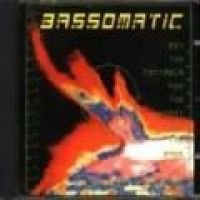 Bassomatic - Set the Controls for the Heart (CD, Imported): Bassomatic