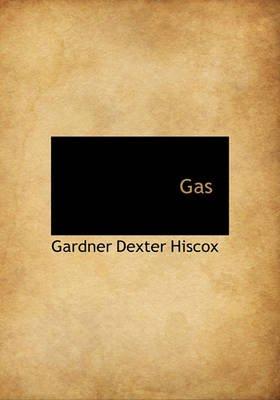 Gas (Hardcover): Gardner Dexter Hiscox
