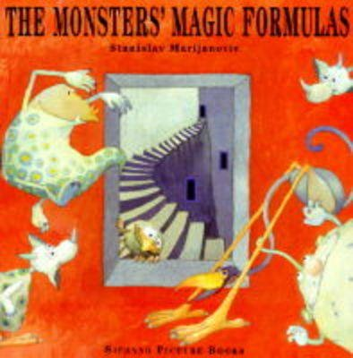 The Monsters' Magic Formulas (Hardcover): Stanislav Marijanovic