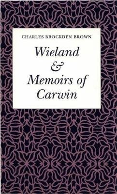 "Wieland or the Transformation & ""Memoirs of Carwin"" (Electronic book text): Charles Brockden Brown"