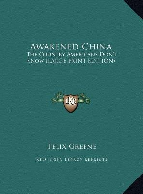 Awakened China - The Country Americans Don't Know (Large Print Edition) (Large print, Hardcover, large type edition):...