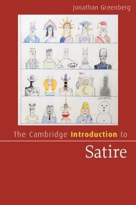 Cambridge Introductions to Literature - The Cambridge Introduction to Satire (Paperback): Jonathan Greenberg