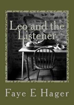 Leo and the Listener (Paperback): Faye E. Hager