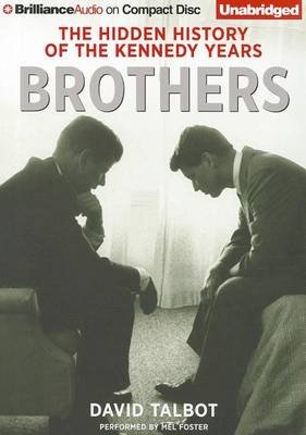Brothers - The Hidden History of the Kennedy Years (Standard format, CD): David Talbot