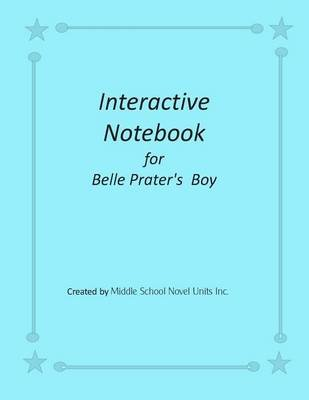 Interactive Notebook for Belle Prater's Boy (Paperback): Middle School Novel Units Inc