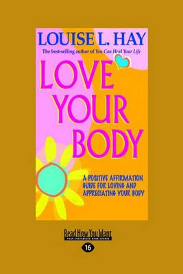 Love Your Body - A Positive Affirmation Guide for Loving and Appreciating Your Body (Large print, Paperback, [Large Print]):...