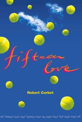 Fifteen Love (Paperback): R.M. Corbet