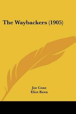 The Waybackers (1905) (Paperback): Joe Cone