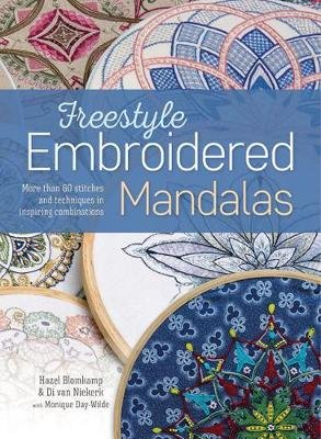 Freestyle Embroidered Mandalas - More Than 60 Stitches and Techniques in Inspiring Combinations (Paperback): Hazel Blomkamp, Di...