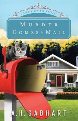 Murder Comes by Mail (Paperback): A H Gabhart