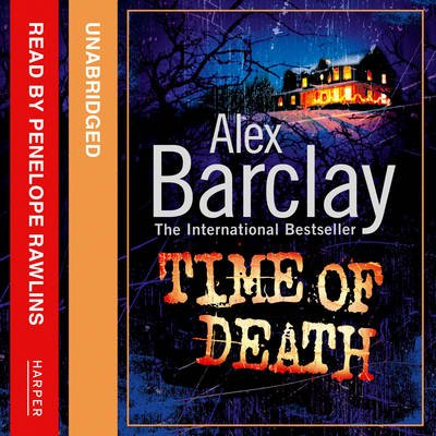 Time of Death (Downloadable audio file, Unabridged edition): Alex Barclay