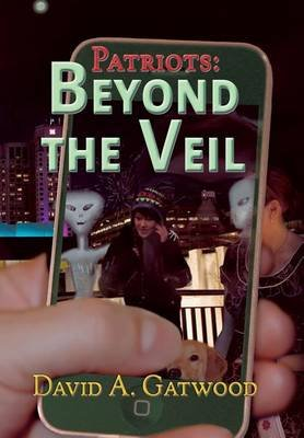 Patriots - Beyond the Veil (Hardcover): David a Gatwood