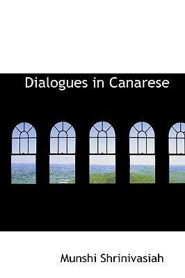 Dialogues in Canarese (Hardcover): Munshi Shrinivasiah