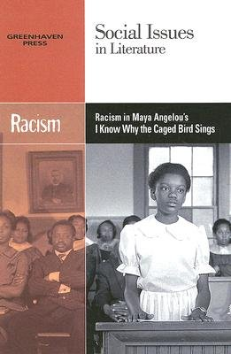 Racism in Maya Angelou's I Know Why the Caged Bird Sings (Paperback): Claudia Johnson