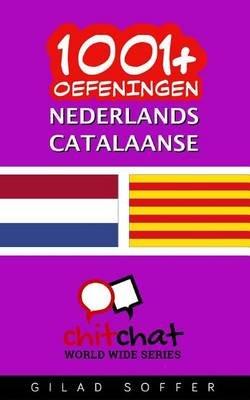 1001+ Oefeningen Nederlands - Catalaanse (Dutch, Paperback): Gilad Soffer