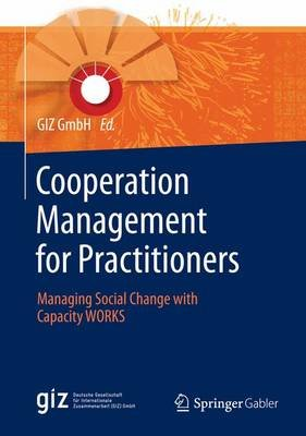 Cooperation Management for Practitioners; Managing Social Change with Capacity Works (English, Undetermined, Electronic book...