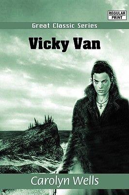 Vicky Van (Large print, Paperback, large type edition): Carolyn Wells