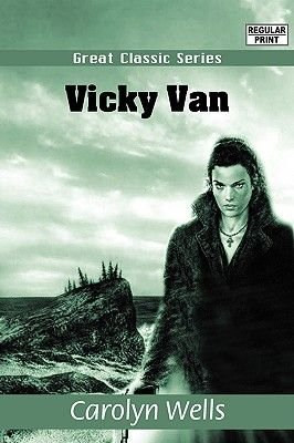 Vicky Van (Large print, Paperback, Large type / large print edition): Carolyn Wells