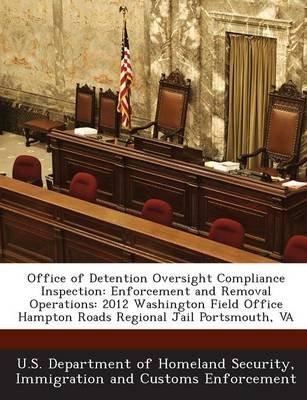 Office of Detention Oversight Compliance Inspection - Enforcement and Removal Operations: 2012 Washington Field Office Hampton...