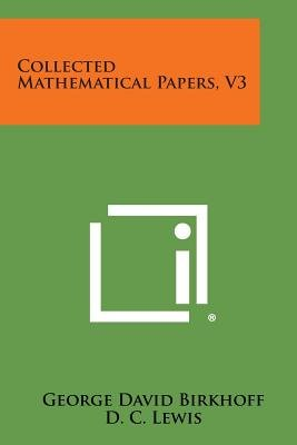Collected Mathematical Papers, V3 (Paperback): George David Birkhoff