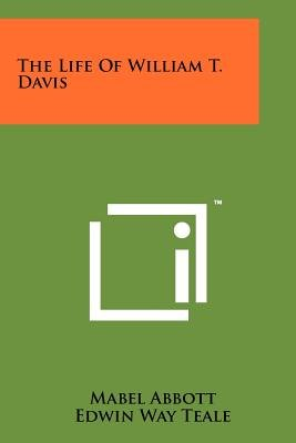 The Life of William T. Davis (Paperback): Mabel Abbott