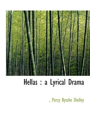 Hellas - A Lyrical Drama (Large print, Paperback, large type edition): Percy Bysshe Shelley