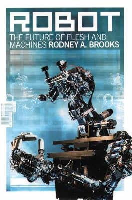 Robot (Electronic book text, New edition): Rodney Allen Brooks
