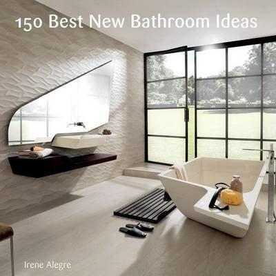 150 Best New Bathroom Ideas (Electronic book text): Francesc Zamora