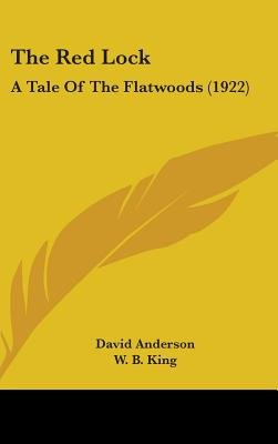 The Red Lock - A Tale Of The Flatwoods (1922) (Hardcover): David Anderson