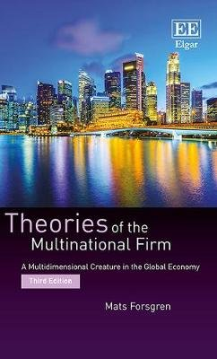 Theories of the Multinational Firm - A Multidimensional Creature in the Global Economy, Third Edition (Paperback, 3rd Revised...