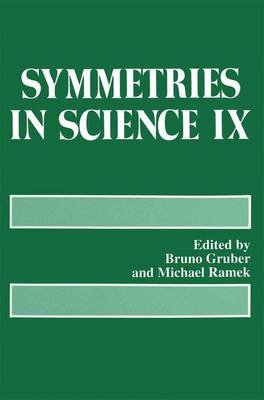 Symmetries in Science IX (Paperback, Softcover reprint of the original 1st ed. 1997): Bruno Gruber, Michael Ramek