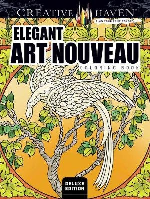 Creative Haven Deluxe Edition Elegant Art Nouveau Coloring Book (Paperback, Special edition): Ted Menten