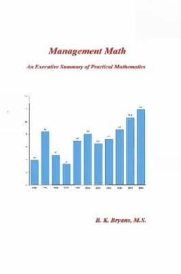 Management Math (Paperback): Brian K. Bryans