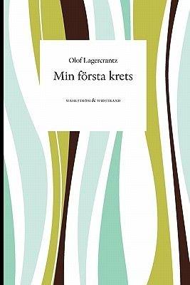 Min F Rsta Krets (Swedish, Paperback): Olof Lagercrantz