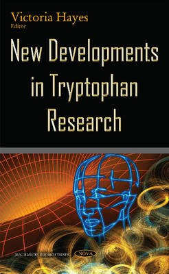 New Developments in Tryptophan Research (Hardcover): Victoria Hayes