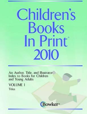 Childrens Books in Print 2 Volume Set (Hardcover, 2010): R.R. Bowker