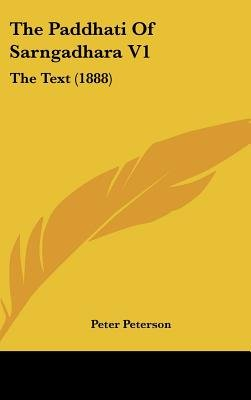 The Paddhati of Sarngadhara V1 - The Text (1888) (Hardcover): Peter Peterson