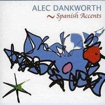 Alec Dankworth - Spanish Accents (CD): Alec Dankworth